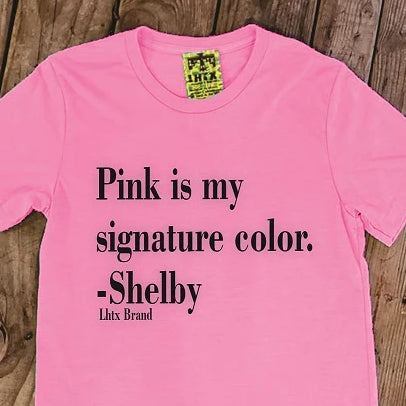 PINK IS MY SIGNATURE COLOR - SHELBY - SSCT