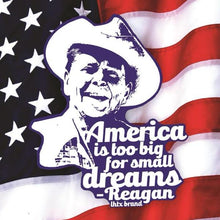 AMERICA IS TOO BIG FOR SMALL DREAMS - REAGAN - BBR