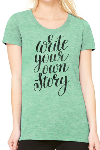 Austin Ink Apparel Write Your Own Story Ladies Triblend Short-Sleeve T-Shirt