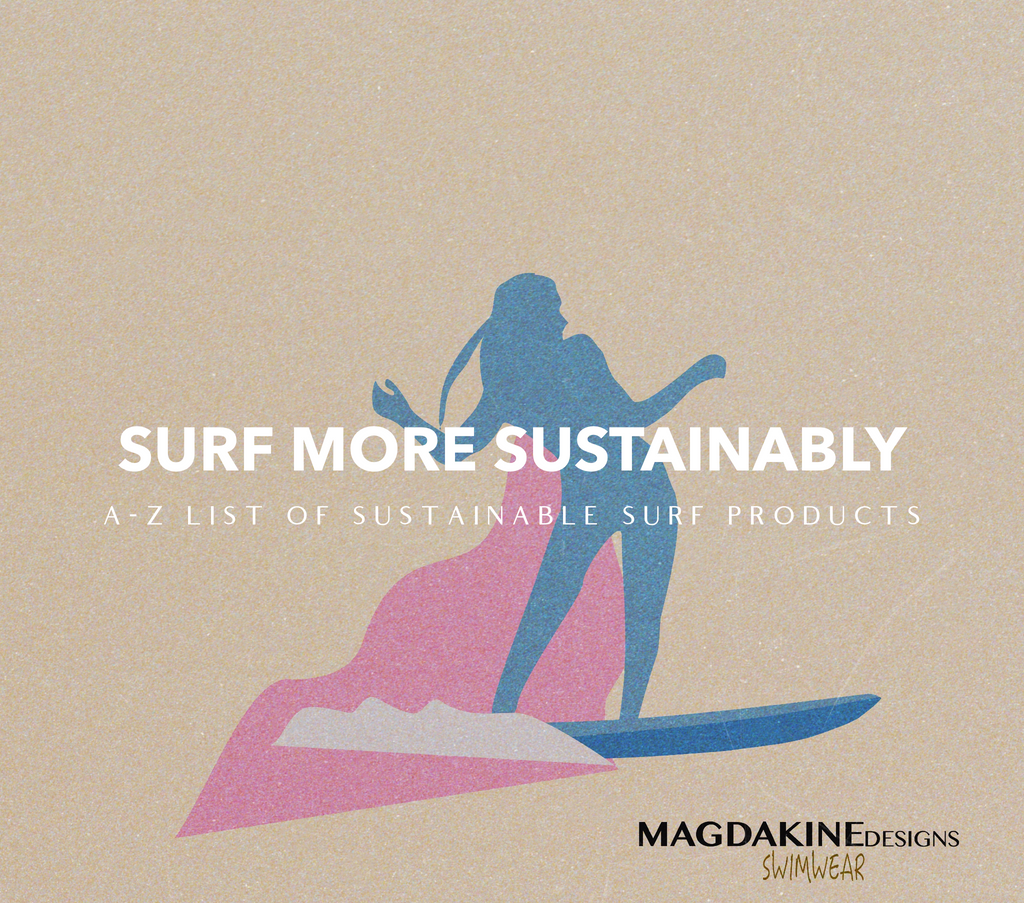 sustainable surf products, eco friendly surf essentials, recycled materials surf, eco friendly surf, eco friendly surf gear, sustainable surfing, magdakinedesigns, magdakine designs, magdakine surf suits, womens surf gear