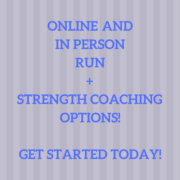 ONLINE AND IN PERSON RUN AND STRENGTH COACHING