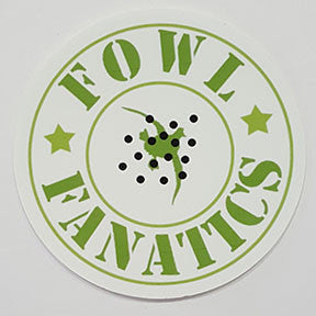Fowl Fanatics Round Sticker
