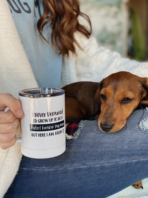 Perfect Freakin' Dog Mom Tumbler Mug