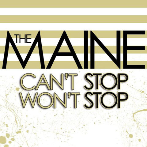 THE MAINE (CAN'T STOP WON'T STOP) CD