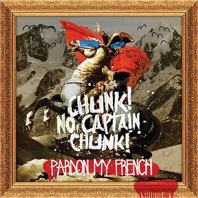 CHUNK! NO, CAPTAIN CHUNK! (PARDON MY FRENCH) CD