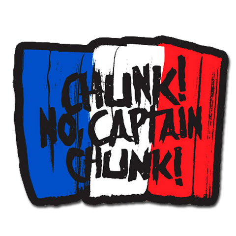 CHUNK! NO, CAPTAIN CHUNK! - STICKER