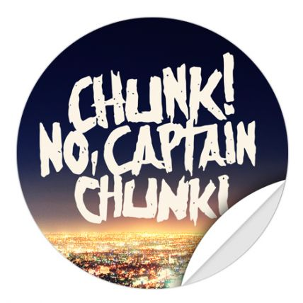 CHUNK! NO, CAPTAIN CHUNK! (GET LOST, FIND YOURSELF) STICKER