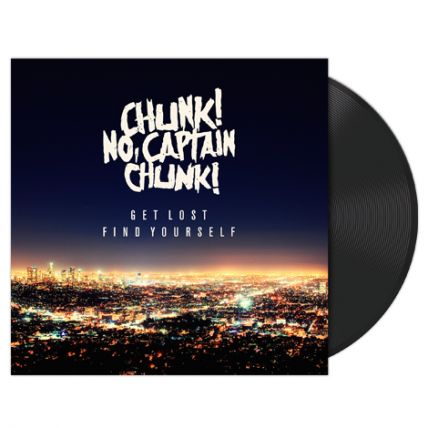 CHUNK! NO, CAPTAIN CHUNK! (GET LOST, FIND YOURSELF) BLACK VINYL