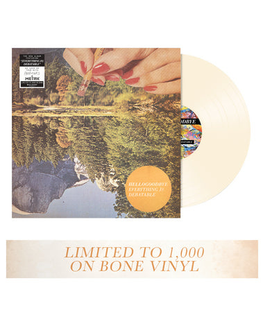 HELLOGOODBYE (EVERYTHING IS DEBATABLE) BONE VINYL