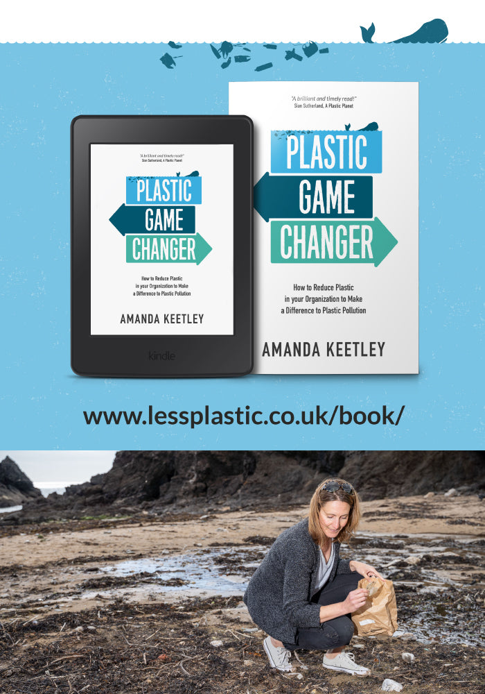 Less Plastic - Plastic Game Changer by Amanda Keetley