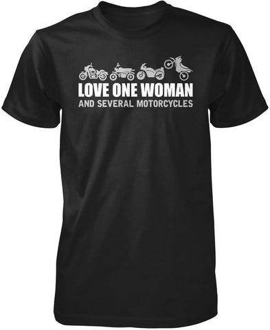 Love One Woman and Several Motorcycles