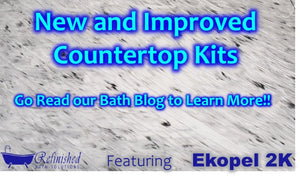 New and Improved Countertop Kits