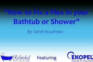 How to Fix a Flex in your Bathtub or Shower