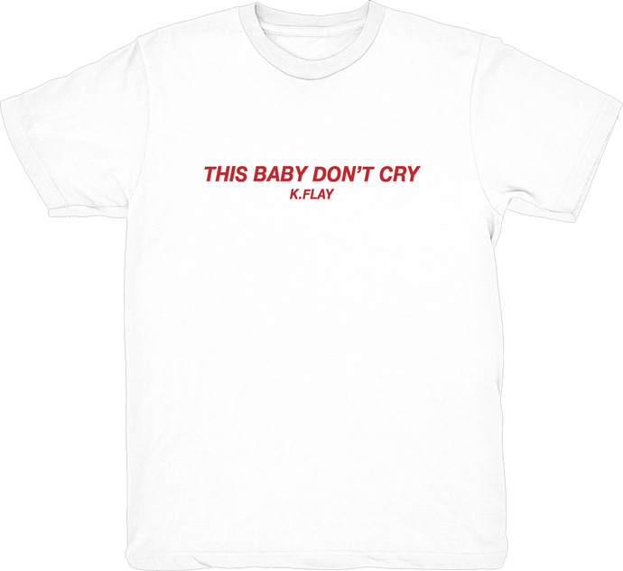 THIS BABY DON'T CRY TEE