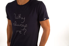 Why Always Me? - Navy Blue T-Shirt