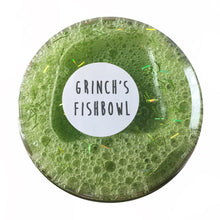 GRINCH'S FISHBOWL