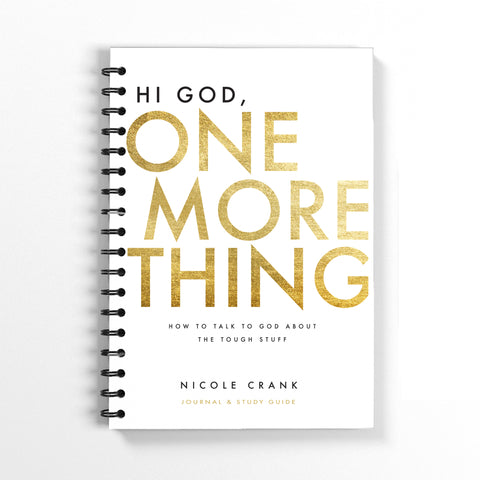 Hi God, One More Thing Journal & Study Guide