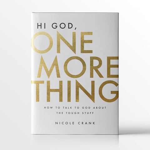 Hi God, One More Thing