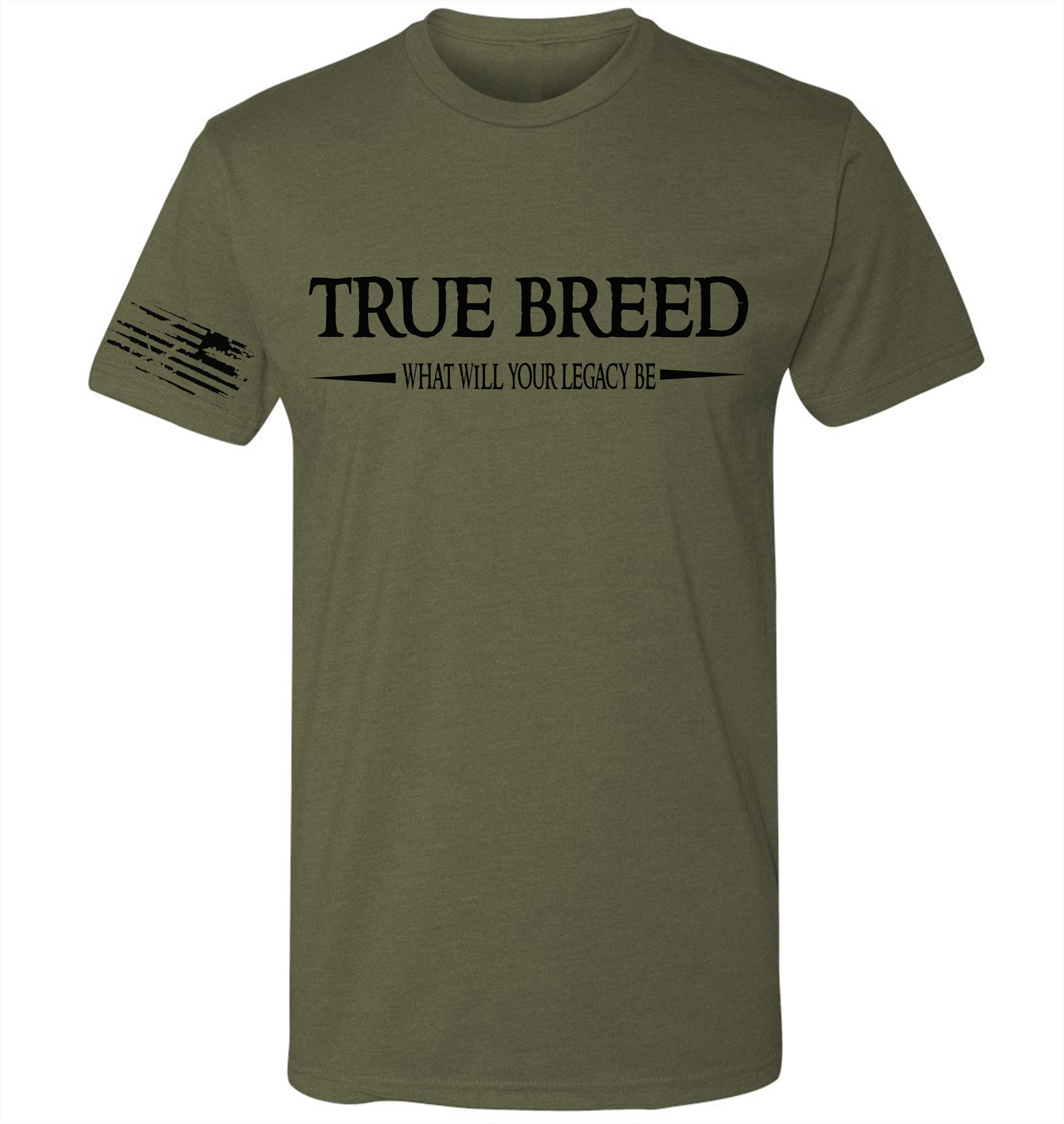 I AM TRUE BREED - Military Green