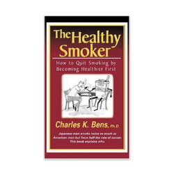 The Healthy Smoker Book by Dr Charles Bens How To Quit Smoking By Becoming Healthy First