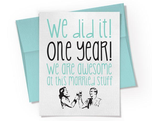 Card - We did it! One Year Anniversary