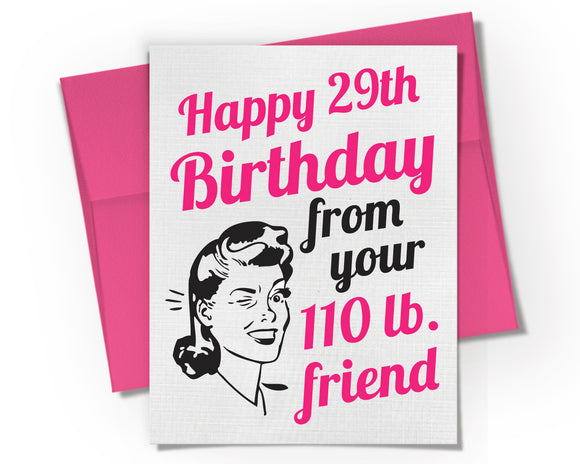 Card - 29th Birthday from 110lb Friend