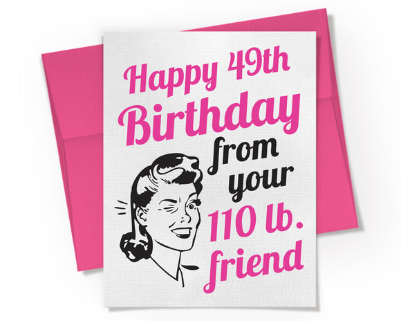 Card - 49th Birthday from 110lb Friend