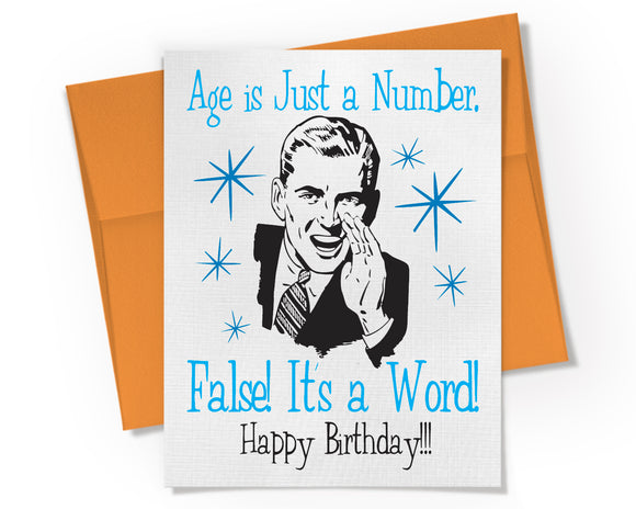 Card - Age is just a Number. False! It's a Word! Happy Birthay!