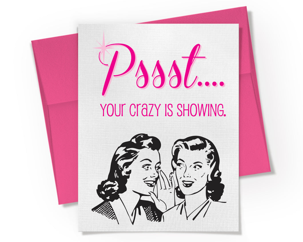 Card - Your Crazy is Showing. Best Friend Birthday Card.