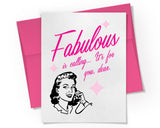 Card - Fabulous is Calling, It's for you, dear.