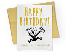 Card - Happy Birthday Card. Spoiler Alert, There is Money in this Card.