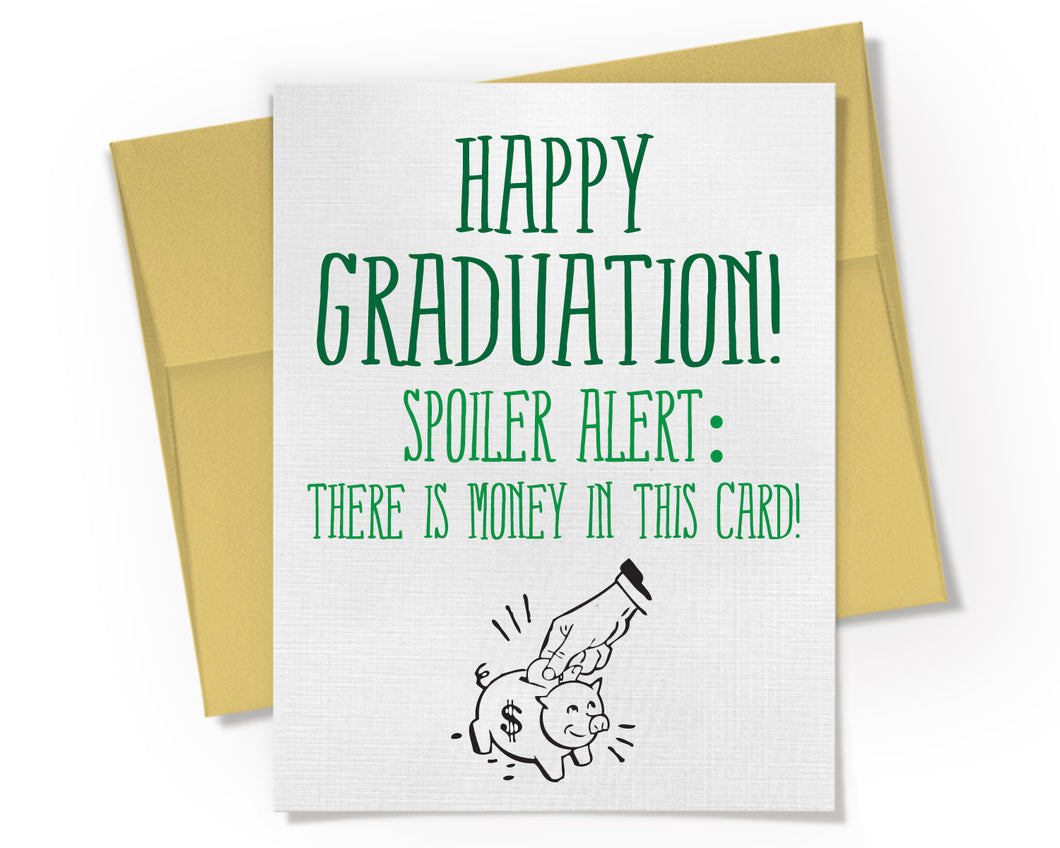 Happy Graduation Spoiler Alert There is Money in this Card.