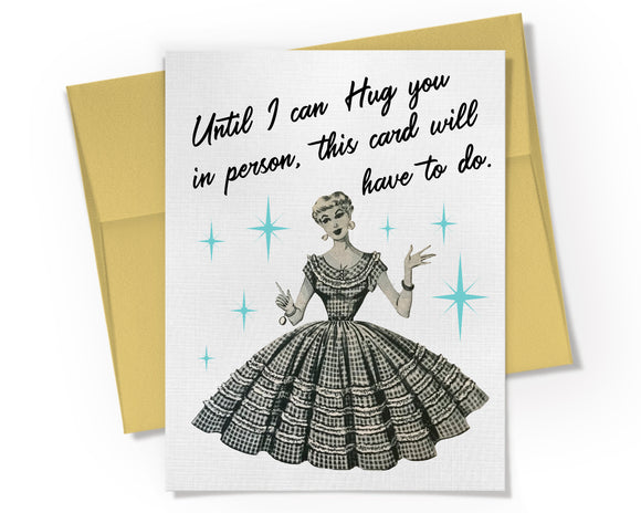 Card - Until I can Hug you in person, this card will have to do.
