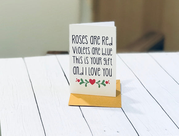 Mini Card - Roses are Red, Violets are Blue, This is your Gift, and I Love You.