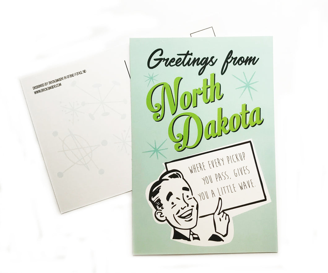 Postcard - Greetings from North Dakota - Where every Pickup you pass, Gives you a little wave