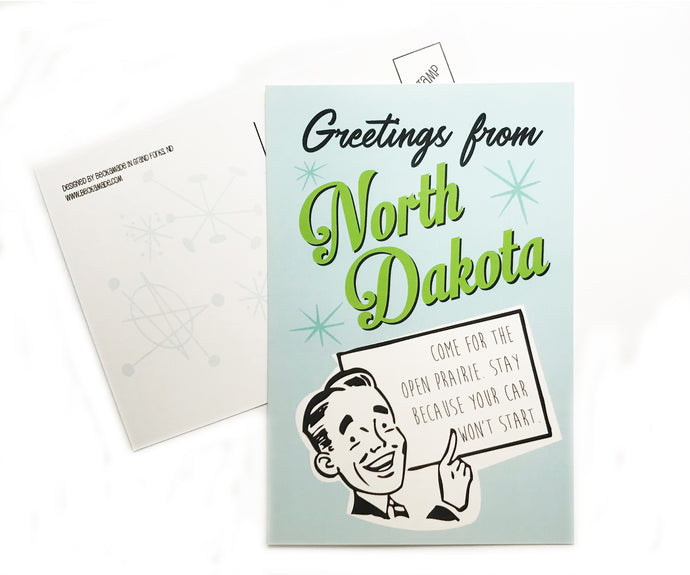 Postcard - Greetings from North Dakota - Come for the open prairie. Stay because your car won't start.