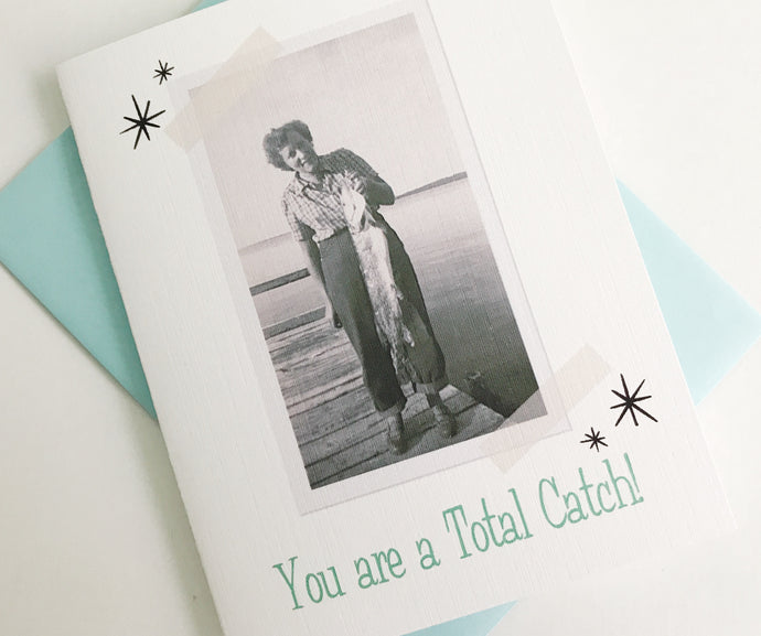 You are a Total Catch Retro Photo Card. Vintage Photo Card. Fishing Gift. Funny Anniversary Card.