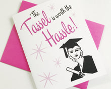 Card - Tassel is worth the Hassle Graduation Card