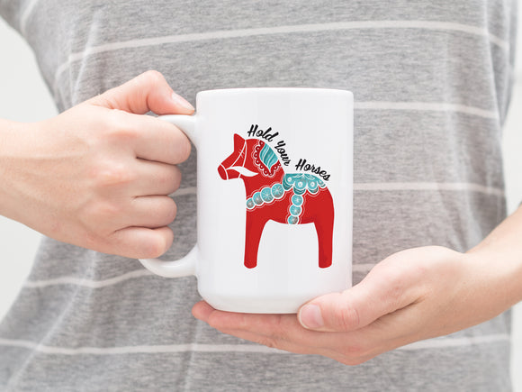 Swedish Dala Horse Coffee Mug with Hold Your Horses Text