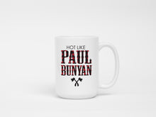Mug - Hot Like Paul Bunyan 15 oz Coffee Mug.