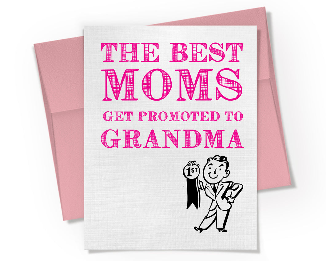 Card - The Best Moms Get Promoted to Grandma. Pregnancy Announcement Card.