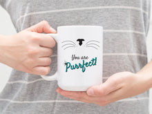 You are Purrfect Mug. Large Coffee or Tea Mug. Cat Mug.
