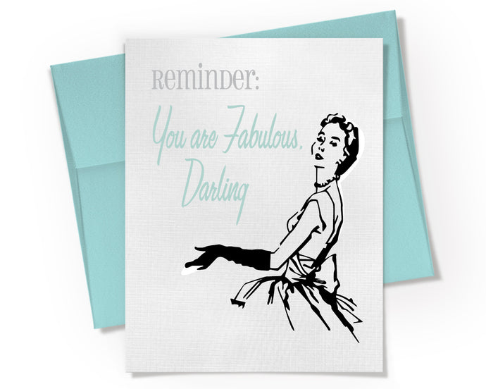 Card - Reminder: You Are Fabulous Darling.