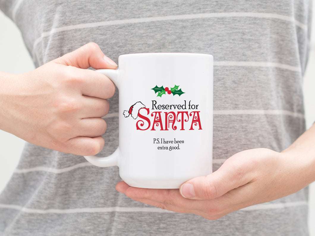 Reserved for Santa Mug. Large 15 oz Size Coffee Mug.