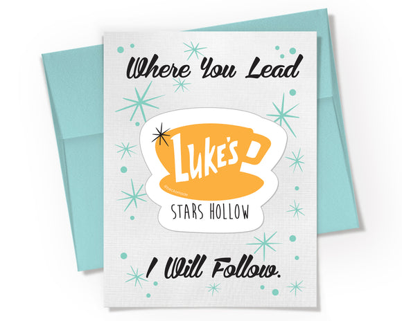 Card + Sticker - Where You Lead I Will Follow. Luke's Diner