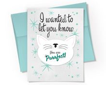 Card + Sticker - I wanted to let you know You are Purrfect