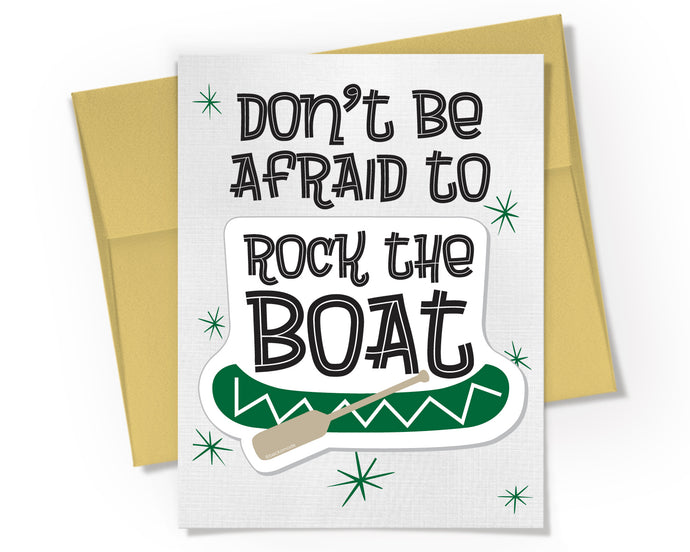 Card + Sticker - Don't Be Afraid to Rock the Boat
