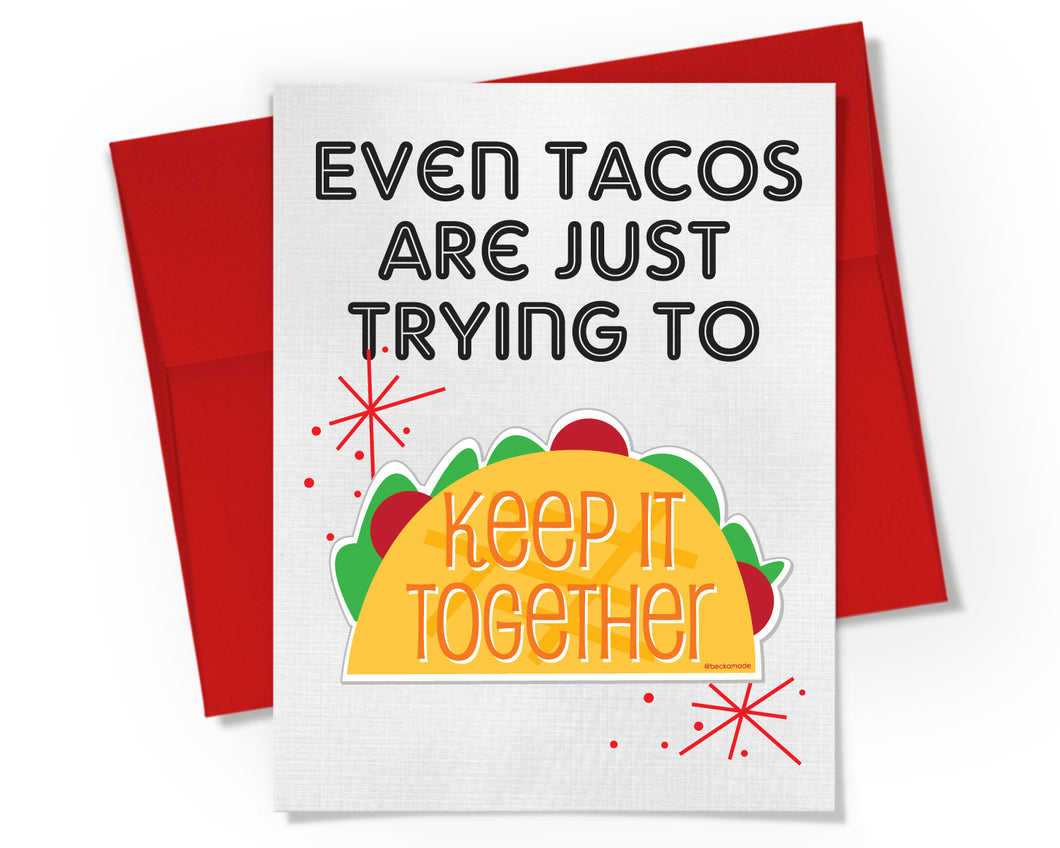 Card + Sticker - Even Tacos are Just Trying to Keep It Together