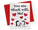 Card - You are Stuck with Me - Girl/Girl