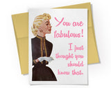 Card - You are Fabulous. I just thought you should know that.
